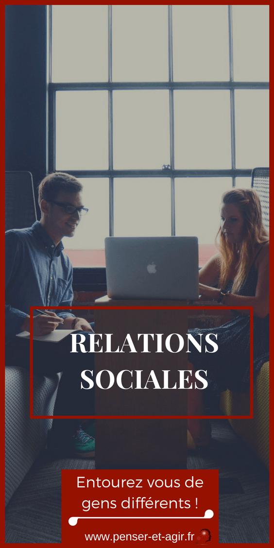 Relations sociales : Entourez vous de gens différents !  Les relations sociales et le développement personnel : Marre des gens conditionnés qui pensent tous pareils ? Ouvrez vos points de vues !