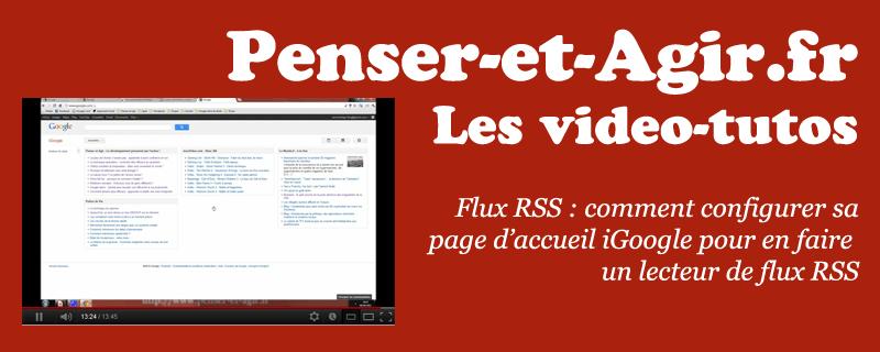 Vidéo-tuto - Flux RSS - comment configurer iGoogle en lecteur de flux RSS