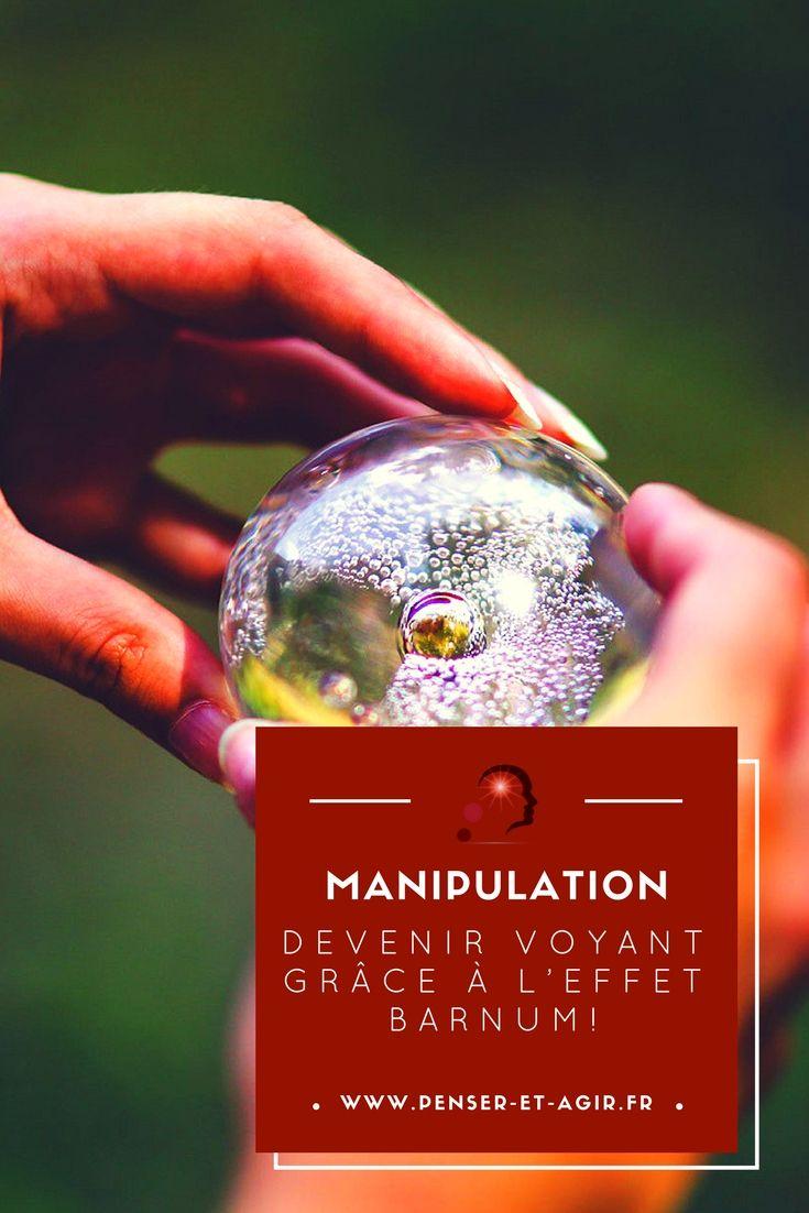 Manipulation : devenir voyant grâce à l'effet Barnum !  Croyez-vous aux horoscopes ? A la voyance ? Aux tests de personnalité ? Découvrez l'effet Barnum, une technique de manipulation puissante !