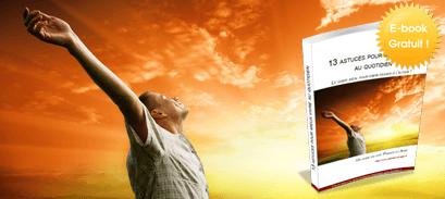 13 astuces pour mieux vivre au quotidien : l'e-book gratuit !