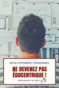 Développement personnel : ne devenez pas égocentrique !