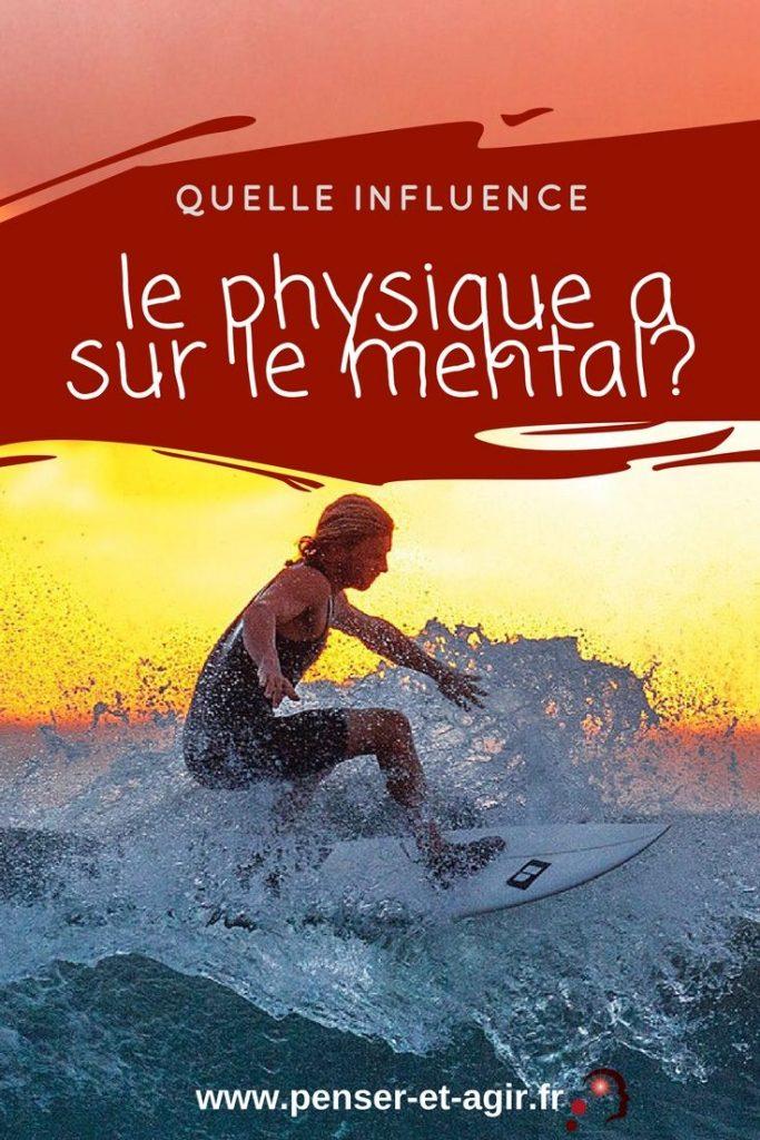Quelle influence le physique a sur le mental ?