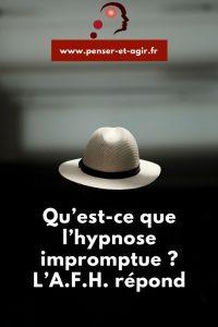 Qu'est-ce que l'hypnose impromptue ? L'A.F.H. répond