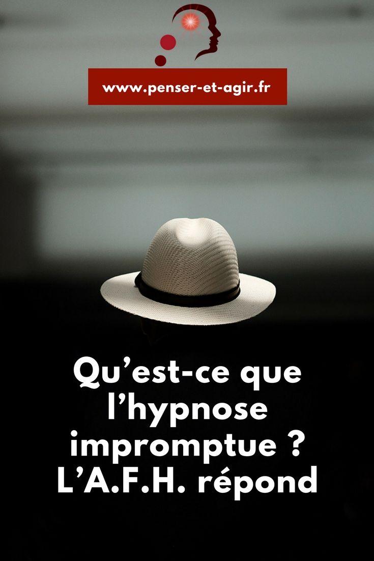Qu'est-ce que l'hypnose impromptue ? L'A.F.H. répond  Qu'est-ce que l'hypnose ? Qu'est-ce que l'hypnose impromptue ? L'Association France Hypnose (A.F.H.) répond à ces questions dans une interview très complète