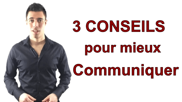 3 conseils pour mieux communiquer avec les autres
