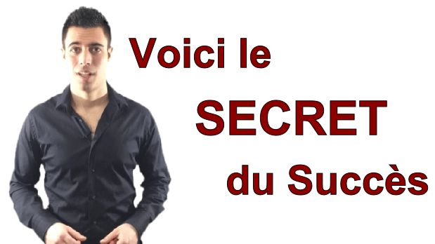 Voici le secret du succès