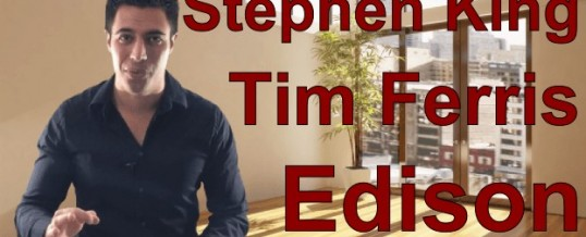 Stephen King, Tim Ferris et Thomas Edison