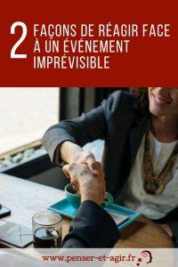 Les 2 façons de réagir face à un événement imprévisible