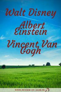 Walt Disney, Albert Einstein et Vincent Van Gogh