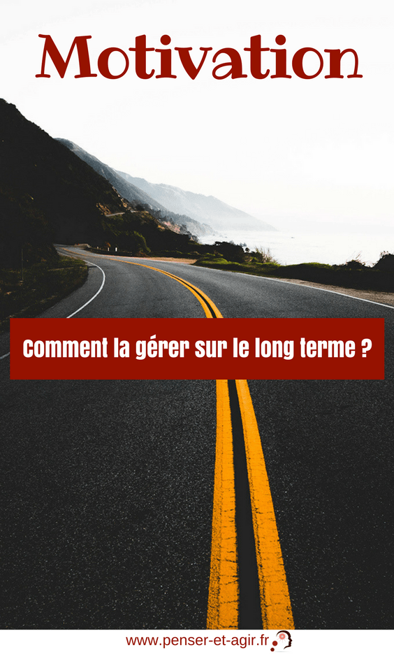 Motivation : Comment la gérer sur le long terme ?