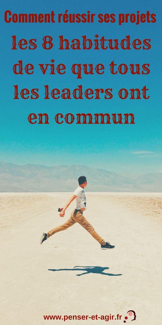 Comment réussir ses projets : les 8 habitudes de vie que tous les leaders ont en commun  Les leaders ont tous des habitudes de vie en commun afin de rencontrer le succès. Voici une liste de 8 habitudes que vous allez pouvoir mettre en place.