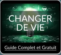 Changer de Vie : le Guide Complet