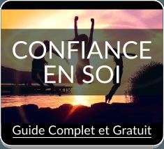 Confiance en Soi : le Guide Complet