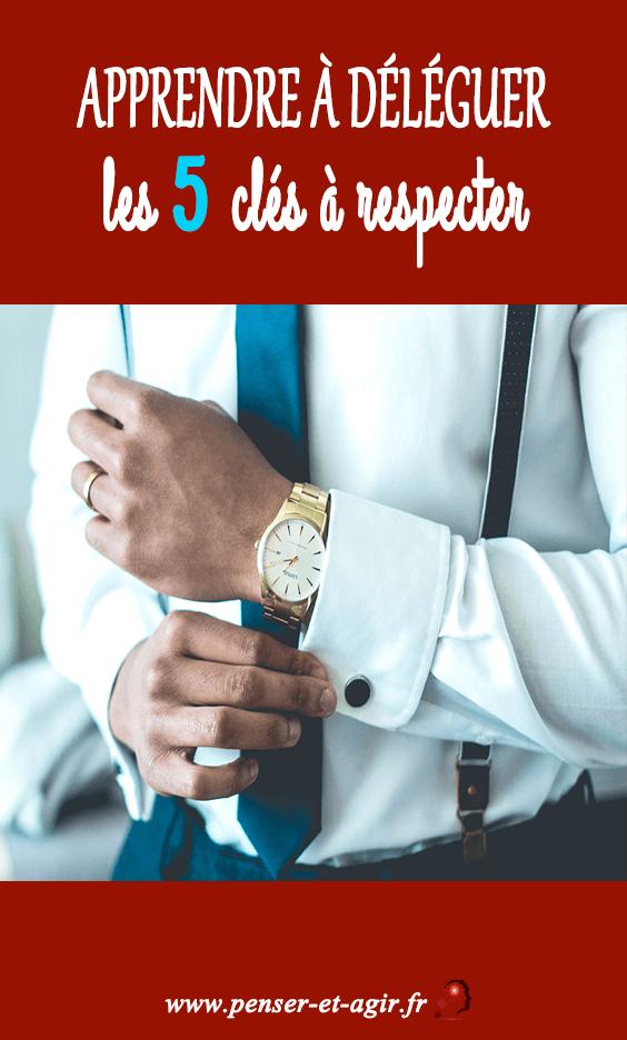 Apprendre à déléguer : les 5 clés à respecter  La délégation est une activité essentielle pour atteindre ses objectifs. Pour apprendre à déléguer suivez ces 5 clés et menez vos projets au succès.