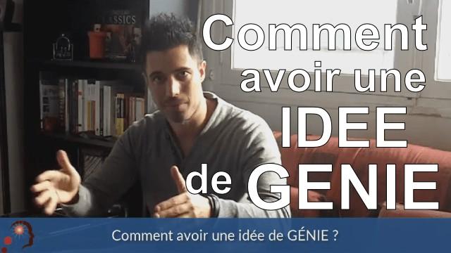 Comment avoir une idée de génie ?