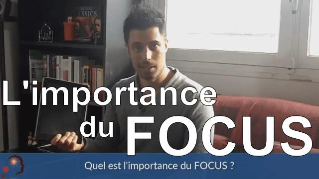 L'importance du focus