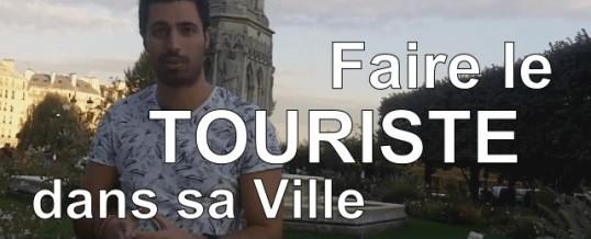 Comment faire le touriste dans sa propre ville