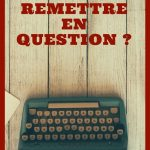 Comment se remettre en question ?