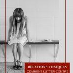 Relations toxiques : comment lutter contre les influences négatives ?