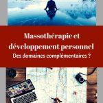 Massothérapie et développement personnel : des domaines complémentaires ?