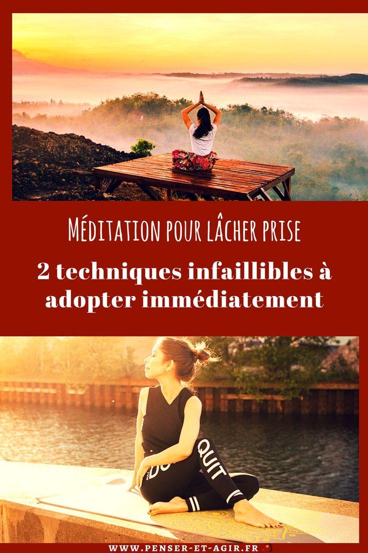 Méditation pour lâcher prise : 2 techniques infaillibles à adopter immédiatement  Ces 2 techniques simples de méditation pour lâcher prise permettent de retrouver le calme et la sérénité nécessaires pour affronter le quotidien.