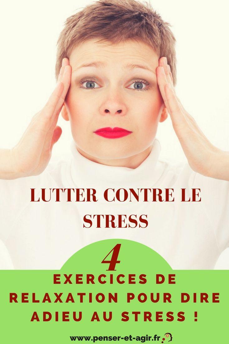 Lutter contre le stress : 4 exercices de relaxation pour dire adieu au stress !  Voici 4 exercices de relaxation pour lutter contre le stress, je pari que vous n'avez jamais entendu parlé du 4e... À vous de lutter contre le stress !