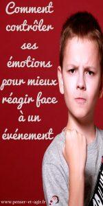Comment contrôler ses émotions pour mieux réagir face à un événement ?