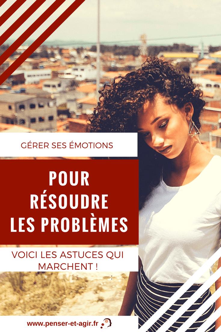 Gérer ses émotions pour résoudre les problèmes : voici les astuces qui marchent !  Apprendre à gérer ses émotions est indispensable afin de prendre les bonnes décisions lorsqu'un challenge se présente à nous. Voici 3 étapes...