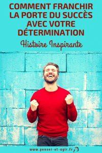 Comment franchir la porte du succès avec votre détermination (histoire inspirante)