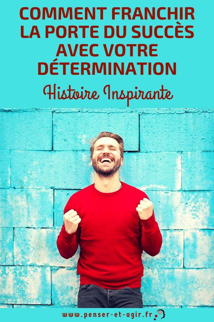 Comment franchir la porte du succès avec votre détermination (histoire inspirante)  Est-ce que vous aimez les histoires ? Aujourd'hui je vais vous raconter une qui va vous motiver et vous montrer que pouvez atteindre vos objectifs même les plus difficiles.