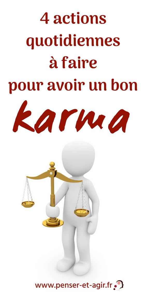 4 actions quotidiennes à faire pour avoir un bon karma  Connaissez-vous la fameuse loi du karma ? Voici 4 conseils pratiques et simples à appliquer au quotidien pour avoir un bon karma. Ne négligez pas le 4e...
