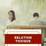 Relation toxique : comment la reconnaître et s'en libérer définitivement !