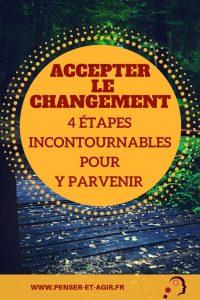 Accepter le changement : 4 étapes incontournables pour y parvenir