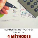 Comment se motiver pour travailler : 4 méthodes à essayer tout de suite !