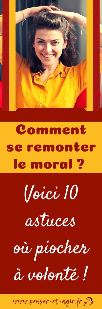 Comment se remonter le moral ? Voici 10 astuces où piocher à volonté !