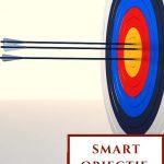 Smart objectif : réussir tout ce que vous entreprenez en 5 étapes !