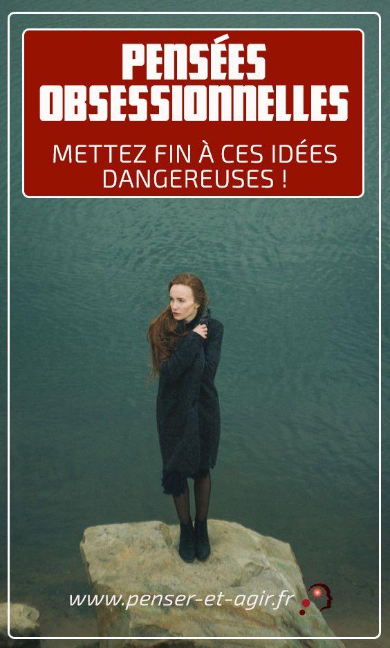 Pensées obsessionnelles : Mettez fin à ces idées dangereuses !