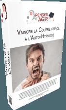 Vaincre la colère grâce à l'auto-hypnose