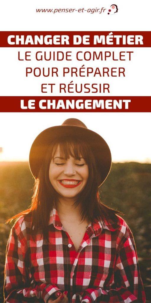 Changer de métier: le guide complet pour préparer et réussir le changement