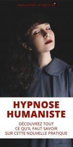 Hypnose humaniste : découvrez tout ce qu'il faut savoir sur cette nouvelle pratique