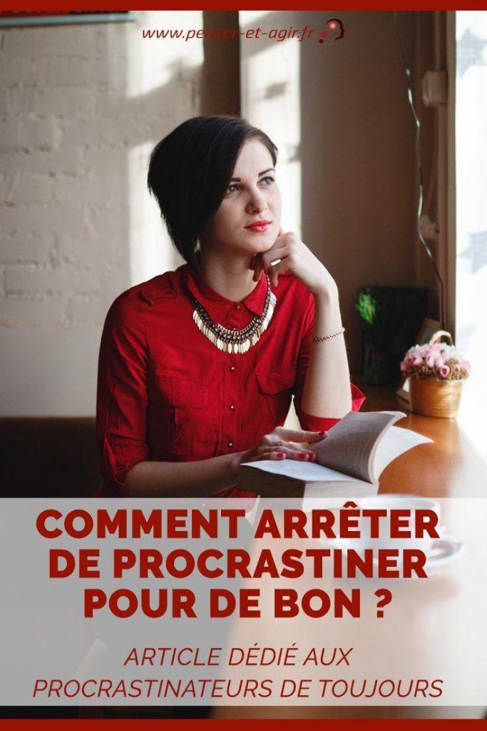 Comment arrêter de procrastiner pour de bon ? Article dédié aux procrastinateurs de toujours