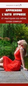 Apprendre l'auto hypnose et pratiquer soi-même : guide complet