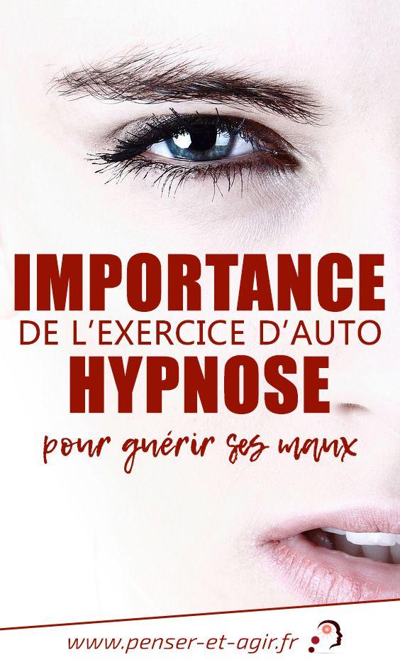 Importance de l'exercice d'auto hypnose pour guérir ses maux