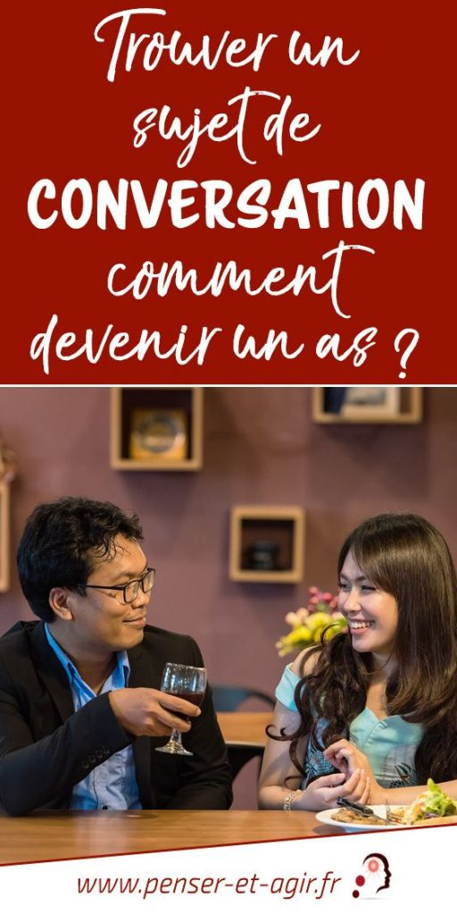 Trouver un sujet de conversation : comment devenir un as ?