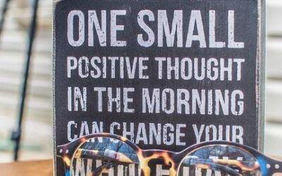 Comment avoir uniquement des pensées positives dans notre mental?