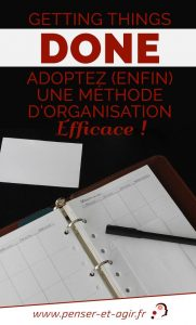 Getting Things Done, adoptez (enfin) une méthode d'organisation efficace !