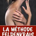 La méthode Feldenkrais : 3 minutes de lecture pour tout comprendre