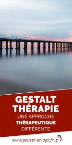 Gestalt Thérapie, une approche thérapeutique différente