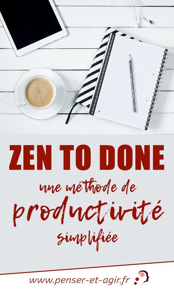 Zen To Done, une méthode de productivité simplifiée  Zen To Done est une méthode pour améliorer votre productivité mais également une philosophie de vie pour avoir des habitudes zens. Explications