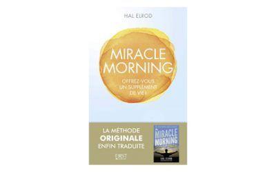 Miracle Morning : se lever tôt pour réussir sa vie